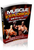 Muscle Explosion! 28 Days to Maximum Muscle